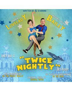 Twice Nightly (7th Sept - 7.30pm)