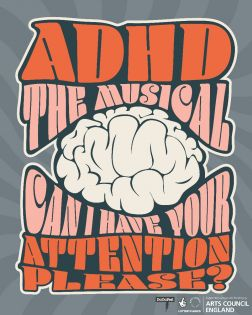 ADHD The Musical: Can I Have Your Attention Please?