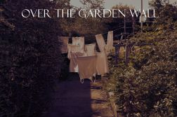 Over the Garden Wall (Online - Pay What You Can)